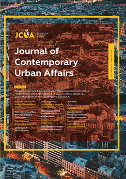journal of contemporary urban affairs (JCUA), Conflict and divided territories, Emerging cities, urban ecology, morphology, Infra Habitation ,Slums ,Affordable houses, Gated communities, Revitalization, regeneration and urban renewal, Housing studies livability, responsive environment, quality of life , Contemporary urban issues , politics, strategies, sociology, Crime, Immigration , international labor migration , New urbanism, Rapid urbanization, Urban sprawl.